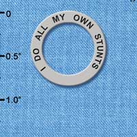 C3205 tlf - I do all my own Stunts - Affirmation Message Ring (6 per package)