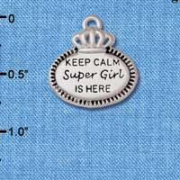 C5934+ tlf - Keep Calm Super Girl is Here - Silver Plated Charm (2 per package)