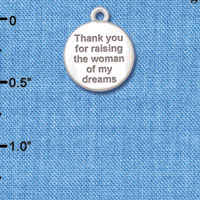 C6147+ tlf - Thank You for Raising the Woman of my Dreams - Silver Plated Charm (2 per package)