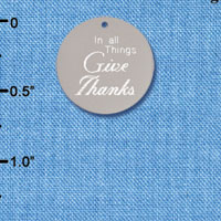 C6565-A tlf - In all things Give Thanks - Thin Disc - Stainless Steel Charm (2 per package)