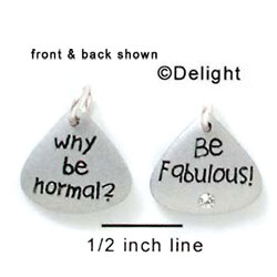 N1042+ tlf - Why be Normal? Be Fabulous! - Silver Resin Charm (6 charms per package)
