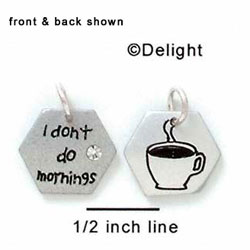N1053+ tlf - I don't do mornings & Coffee Cup - Silver Resin Charm (6 charms per package)
